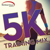 Workout Music Source - 5K Training Mix (30 Min Run-Walk Intervals) - Power Music Workout