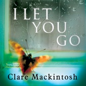 Clare Mackintosh - I Let You Go (Unabridged) artwork