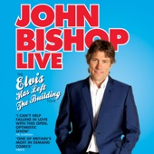 John Bishop Live - Elvis Has Left the Building