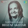Mallika-e-Ghazal: Begum Akhtar