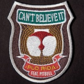 Can't Believe It (feat. Pitbull) - Flo Rida