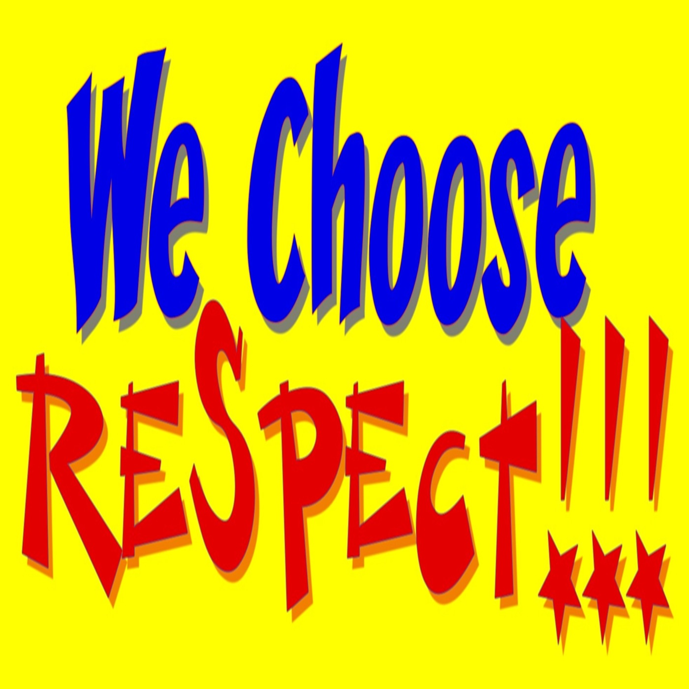We Choose Respect Podcast By Jedlie On ITunes