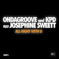 ONDAGROOVE - All Night With U