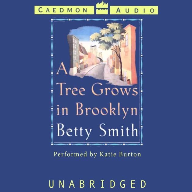 an analysis of the importance of valuable education as depicted in a tree grows in brooklyn by betty Pertinent quotes from a tree grows in brooklyn education chapter a new tree had grown from the stump and its trunk had grown along the ground.