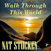 Nat Stuckey - Walk Through This World artwork