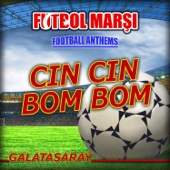 Cin Cin Bom Bom (Galatasaray Futbol Marşi - Anthems)