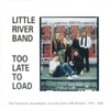 Too Late to Load (2010 Version), Little River Band