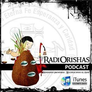 RADIORISHAS (Podcast) - http://www.RadiOrishas.org.mx