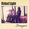 Strangers - The Rebel Light