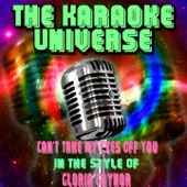 Can't Take My Eyes Off You (Karaoke Version) [In the Style of Gloria Gaynor]