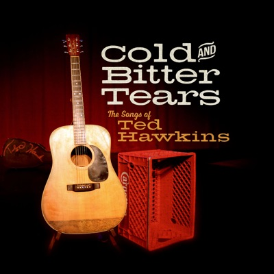 Cold And Bitter Tears:The Songs Of Ted Hawkins