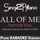 Sing2Piano - All of Me (Female Key) [Originally Performed By John Legend] [Piano Karaoke Version] artwork