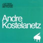 Las Mejores Orquestas del Mundo, Vol. 1: Andre Kostelanetz