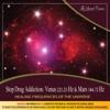 Stop Drug Addiction: Venus 221.23 Hz & Mars 144.72 Hz (Healing Frequencies of the Universe)