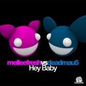 Hey Baby (Melleefresh vs. deadmau5) - Single