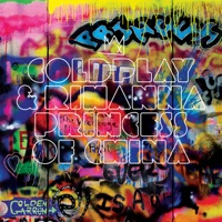 Princess of China (Radio Edit) - Single - Coldplay & Rihanna