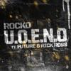 U.O.E.N.O. (feat. Future & Rick Ross) - Single, Rocko