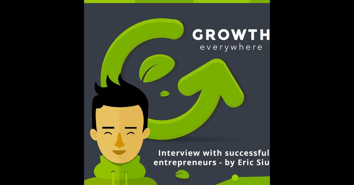 growth everywhere by eric siu get marketing personal growth lessons from entrepreneurs such as pat flynn neil patel john lee dumas more similar to mixergy entrepreneur on fire the top lewis howes amy porterfield and more on itunes