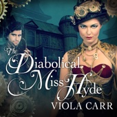 Viola Carr - The Diabolical Miss Hyde: Electric Empire Series #1 (Unabridged)  artwork