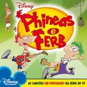 Phineas & Ferb (As Canções em Português da Série de TV)