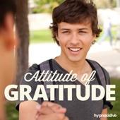 Attitude of Gratitude - Hypnosis