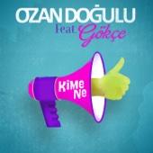 MP3 indir Kime Ne (feat. Gökçe)