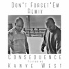 Don't Forget 'Em (Remix) [feat. Kanye West] - Single, Consequence