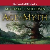 Michael J. Sullivan - Age of Myth: Book One of The Legends of the First Empire (Unabridged)  artwork