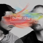 [Download] Better Day (Joe Louis x Dominic Neill) MP3