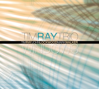 Windows (feat. John Lockwood & Mark Walker) – Tim Ray Trio