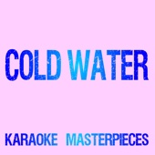 Cold Water (Originally Performed by Major Lazer, Justin Bieber, & MØ) [Karaoke Version] - Karaoke Masterpieces
