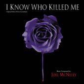 I Know Who Killed Me (Original Motion Picture Soundtrack) - Joel McNeely