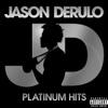 Platinum Hits - Jason Derulo, Jason Derulo