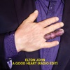A Good Heart (Radio Edit) - Single, Elton John