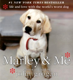Marley and Me: Life and Love with the World's Worst Dog - John Grogan mp3 listen download