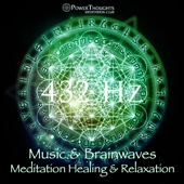 432 Hz Music and Brainwaves: Meditation, Healing and Relaxation