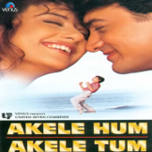 [Download] Akele Hum Akele Tum MP3