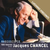 Radioscopie. 100 heures avec Jacques Chancel: Luchino Visconti