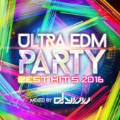 ULTRA EDM PARTY -BEST HIT'S 2016- MIXED BY DJ YUU