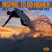 Inspire to Go Higher, Vol. 3: Inspiring Indie Rock