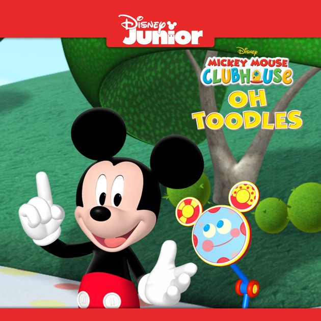 Mickey mouse clubhouse oh toodles on itunes for Mouse house music