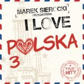 Marek Sierocki Przedstawia: I Love Polska 3