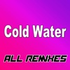 Cold Water (All Remixes) - EP