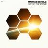 Watch the World - Markus Schulz, Markus Schulz