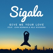 Sigala - Give Me Your Love (feat. John Newman & Nile Rodgers) [Radio Edit] artwork