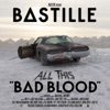 All This Bad Blood, Bastille