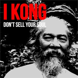 Don't Sell Your Soul – Single – I Kong