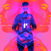 Bad 4 U - Imad Royal