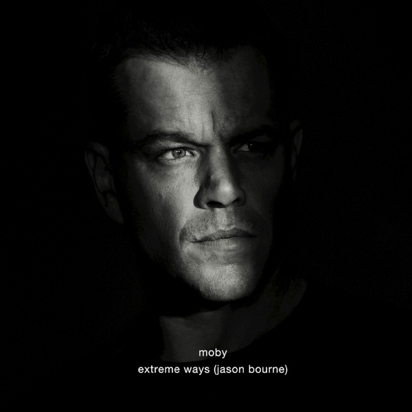 Extreme Ways (Jason Bourne)
