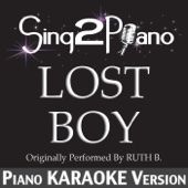 Lost Boy (Originally Performed by Ruth B.) [Piano Karaoke Version]